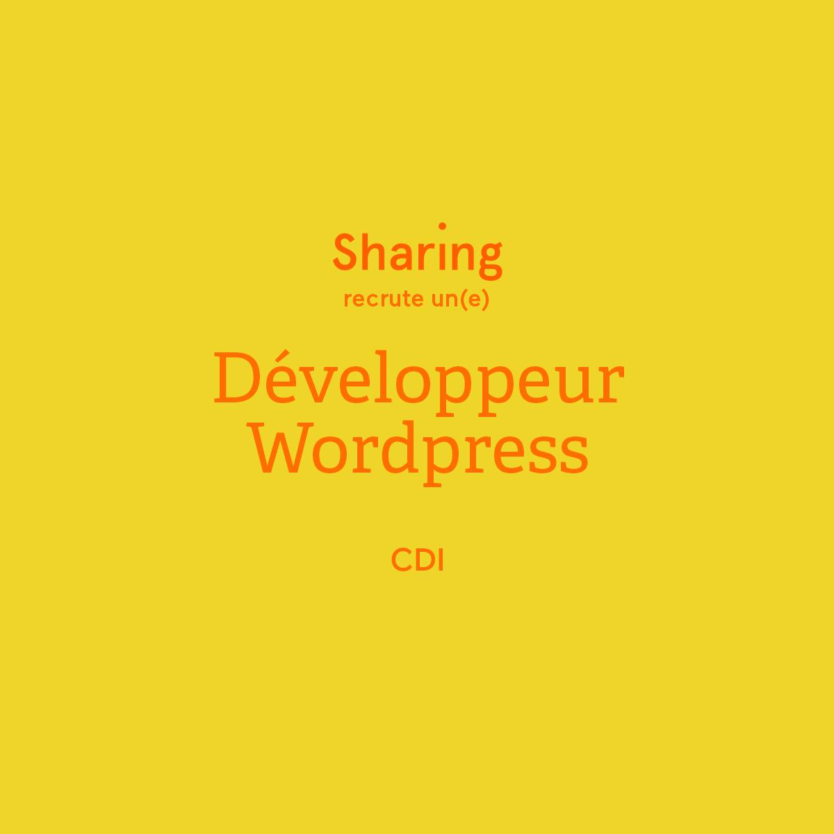 Sharing, agence de communication globale basée à Paris, recherche un(e) développeur Wordpress en CDI, pour renforcer son équipe de développement web.